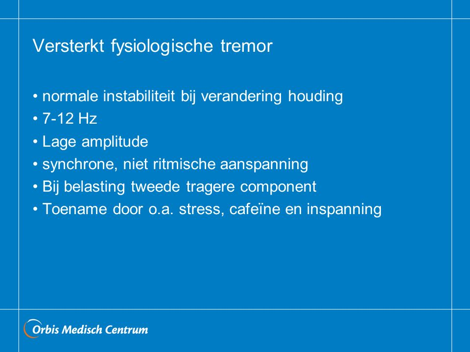 Versterkt fysiologische tremor