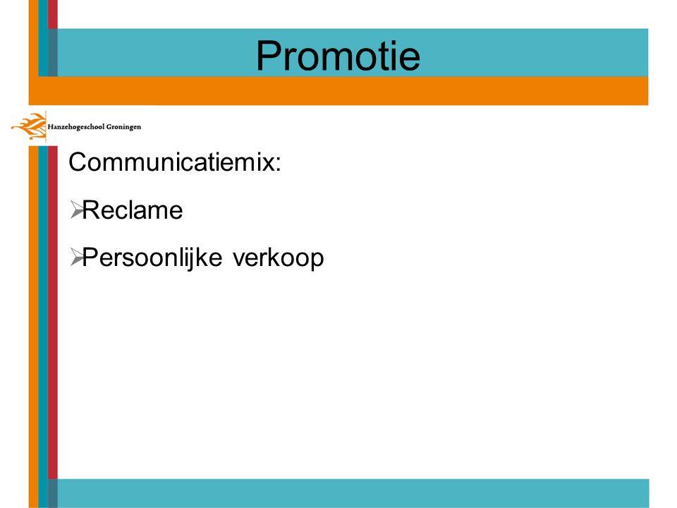 Promotie Communicatiemix: Reclame Persoonlijke verkoop 18