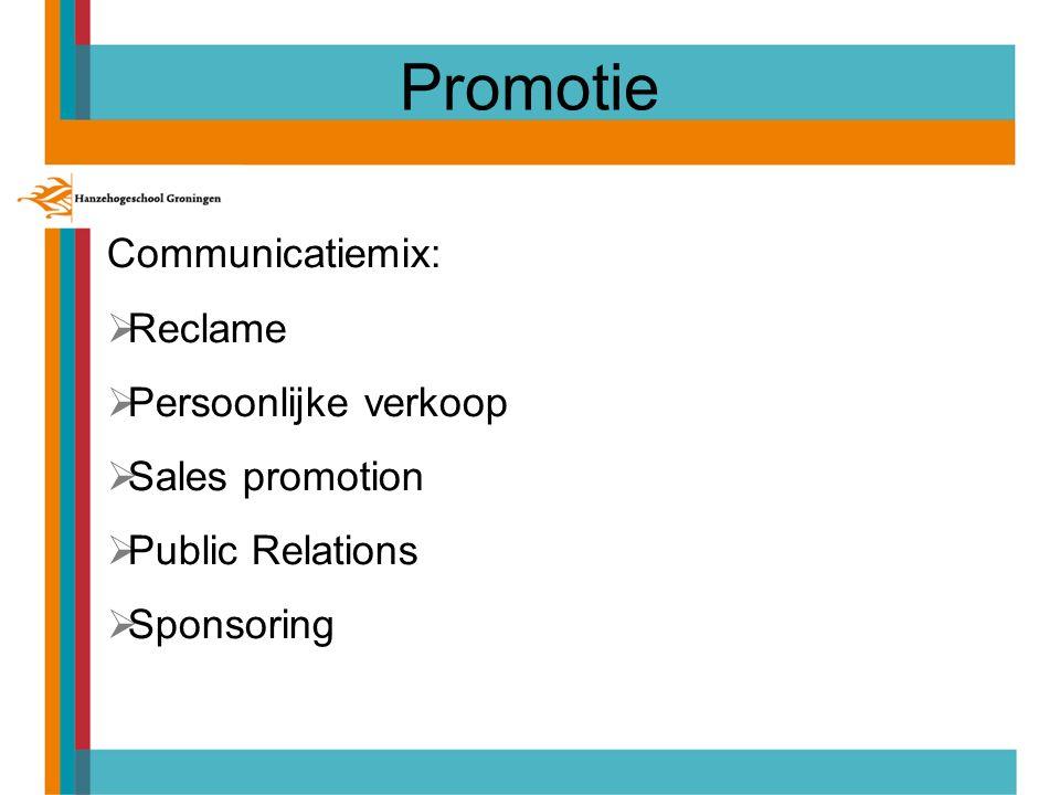 Promotie Communicatiemix: Reclame Persoonlijke verkoop Sales promotion