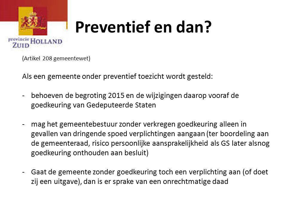 Preventief en dan (Artikel 208 gemeentewet) Als een gemeente onder preventief toezicht wordt gesteld: