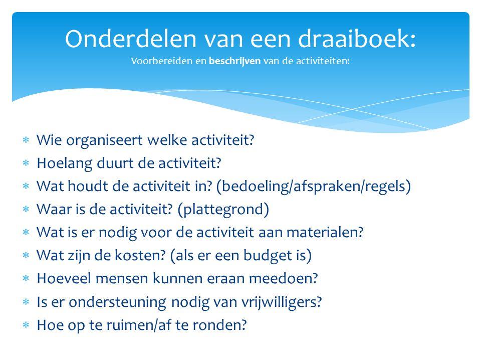 Onderdelen van een draaiboek: Voorbereiden en beschrijven van de activiteiten: