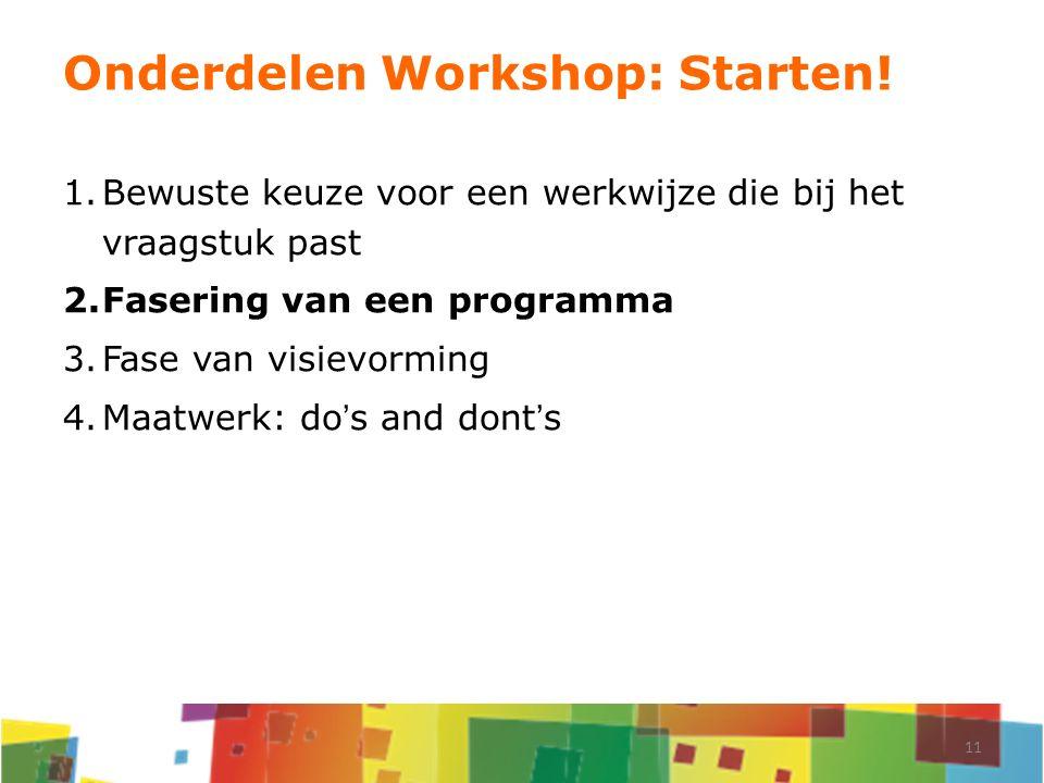 Onderdelen Workshop: Starten!
