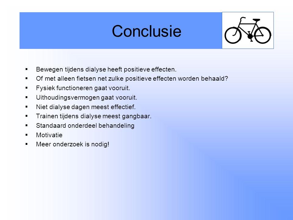 Conclusie Bewegen tijdens dialyse heeft positieve effecten.