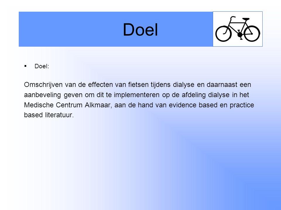 Doel Doel: Omschrijven van de effecten van fietsen tijdens dialyse en daarnaast een.