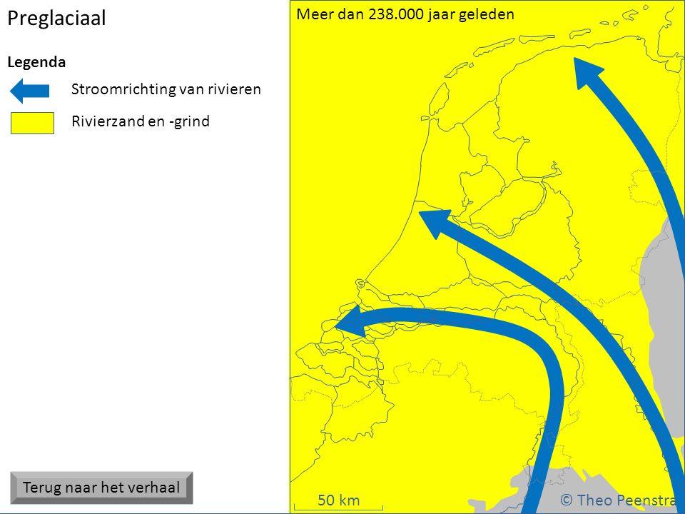Preglaciaal Terug naar het verhaal Meer dan 238.000 jaar geleden