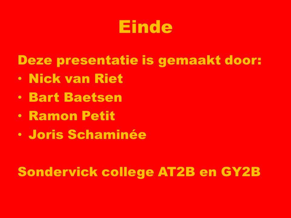 Einde Deze presentatie is gemaakt door: Nick van Riet Bart Baetsen