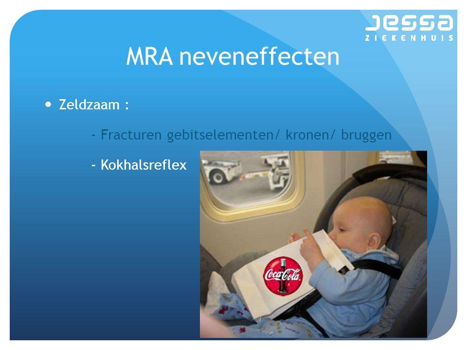 MRA neveneffecten Zeldzaam :