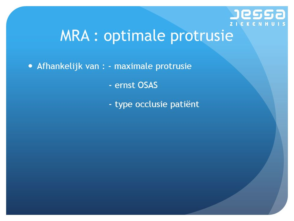MRA : optimale protrusie