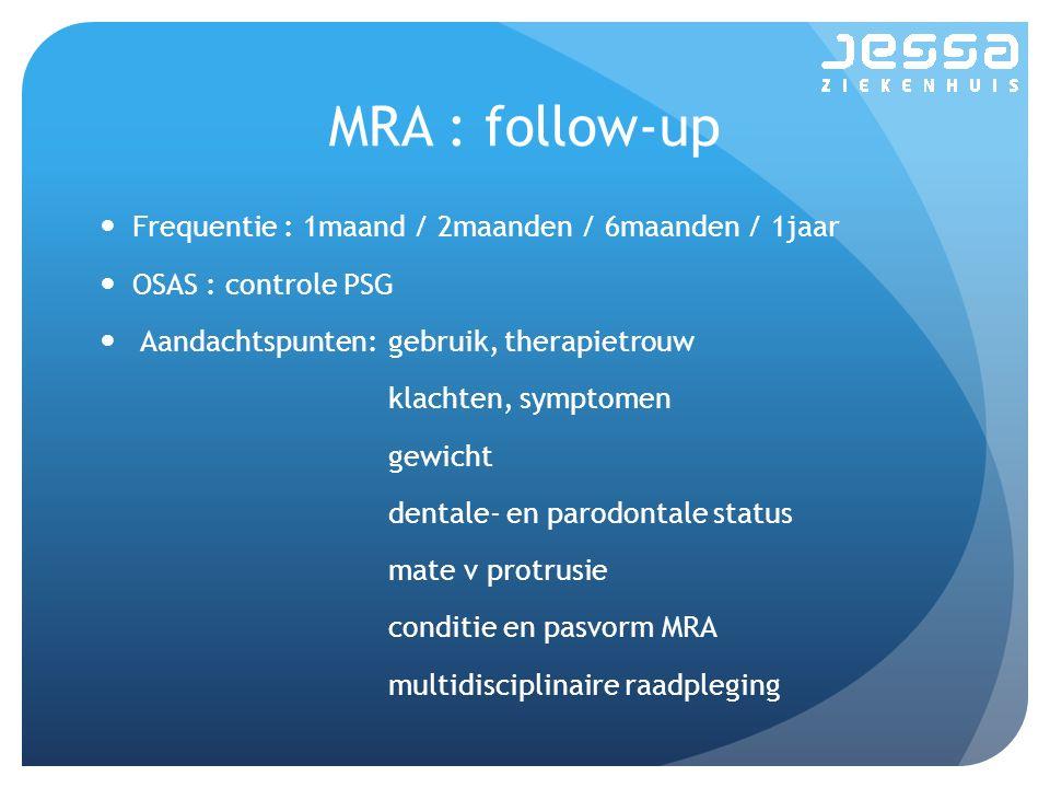 MRA : follow-up Frequentie : 1maand / 2maanden / 6maanden / 1jaar