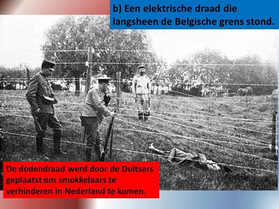 b) Een elektrische draad die langsheen de Belgische grens stond.