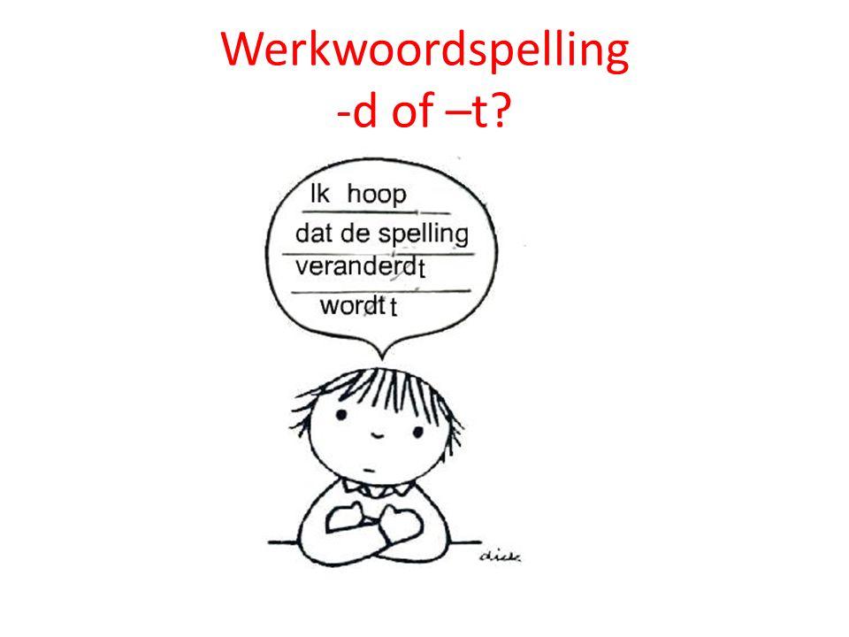 Werkwoordspelling -d of –t