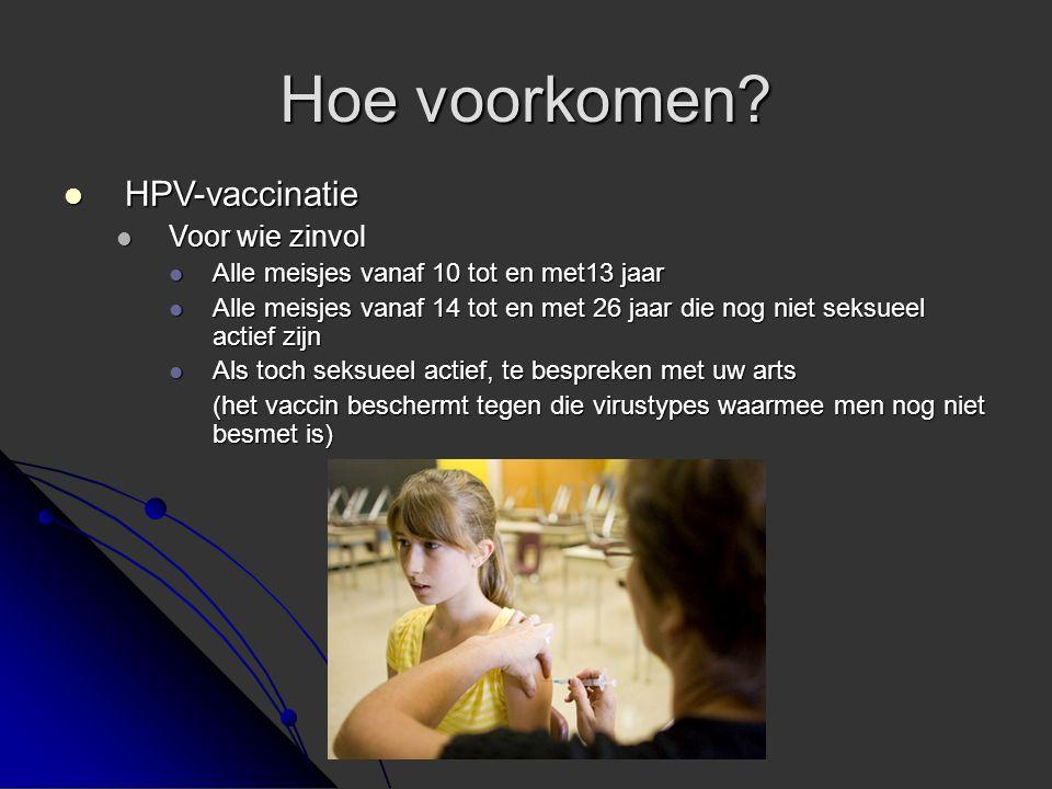 Hoe voorkomen HPV-vaccinatie Voor wie zinvol