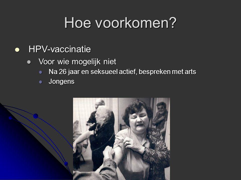 Hoe voorkomen HPV-vaccinatie Voor wie mogelijk niet