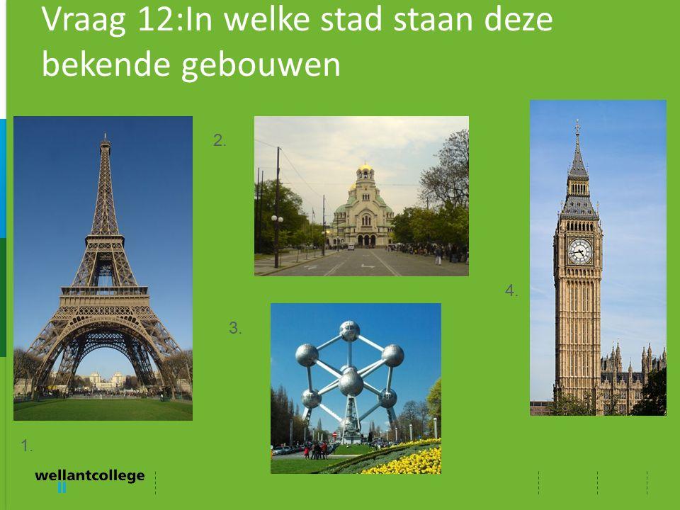 Vraag 12:In welke stad staan deze bekende gebouwen