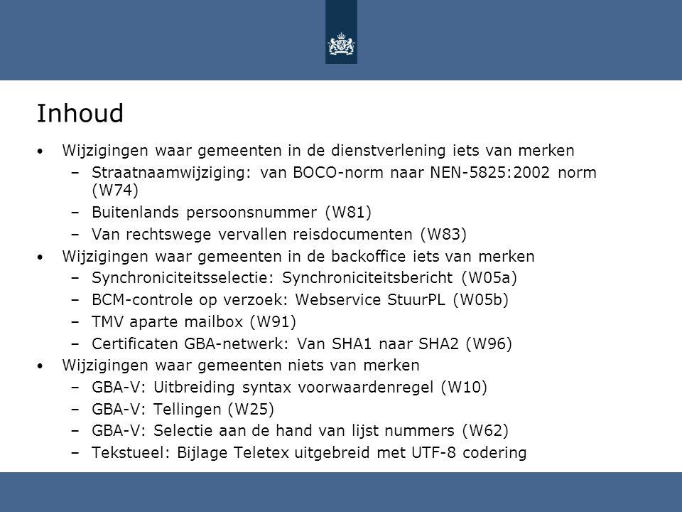 Inhoud Wijzigingen waar gemeenten in de dienstverlening iets van merken. Straatnaamwijziging: van BOCO-norm naar NEN-5825:2002 norm (W74)