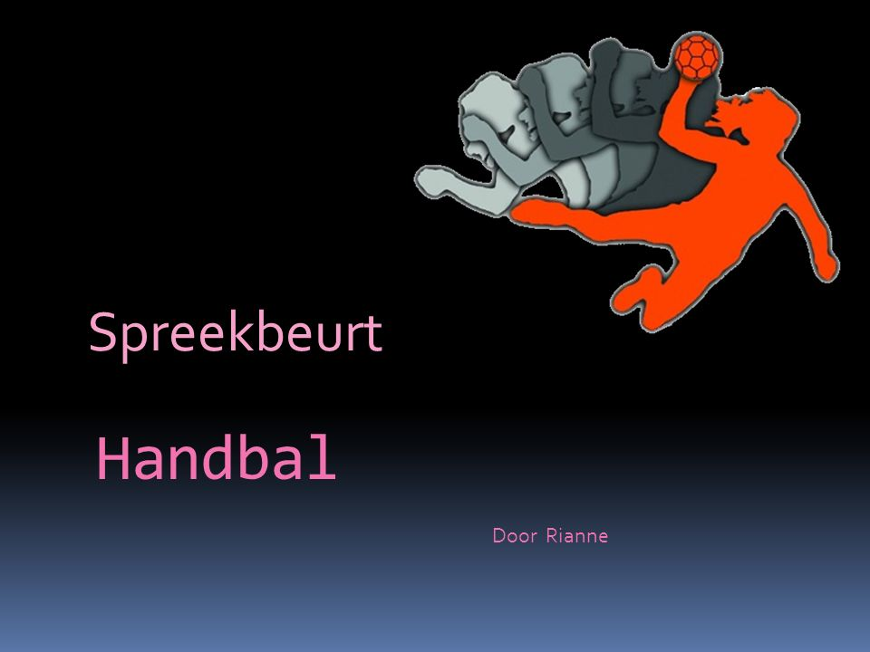Spreekbeurt Handbal Door Rianne