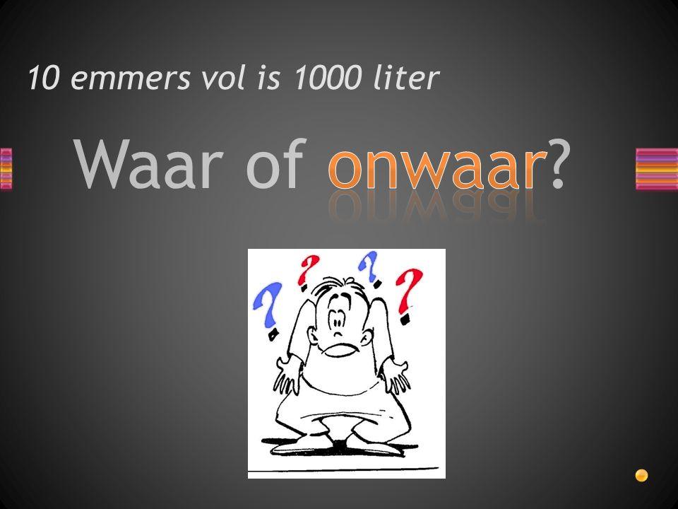10 emmers vol is 1000 liter