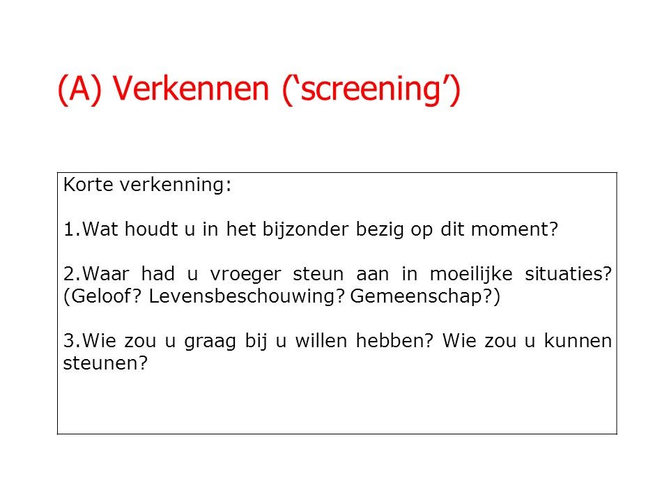 (A) Verkennen ('screening')