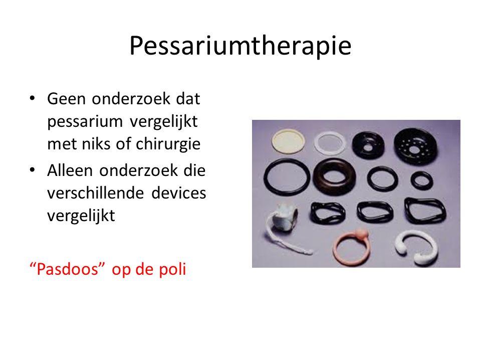 Pessariumtherapie Geen onderzoek dat pessarium vergelijkt met niks of chirurgie. Alleen onderzoek die verschillende devices vergelijkt.