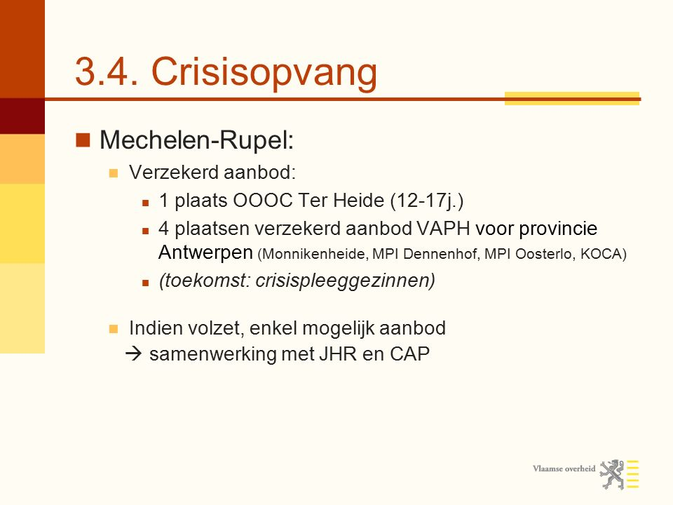 3.4. Crisisopvang Mechelen-Rupel: Verzekerd aanbod: