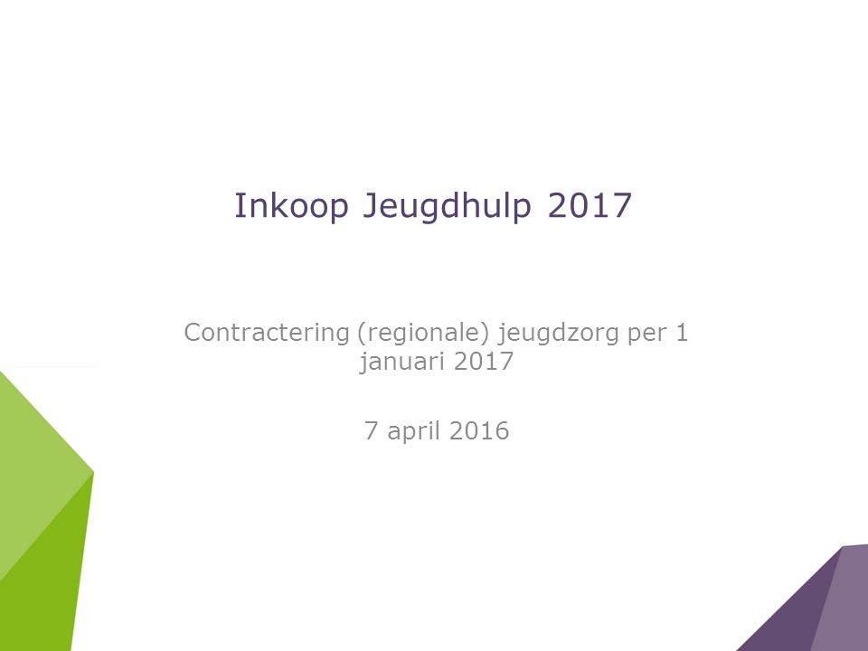 Contractering (regionale) jeugdzorg per 1 januari 2017 7 april 2016
