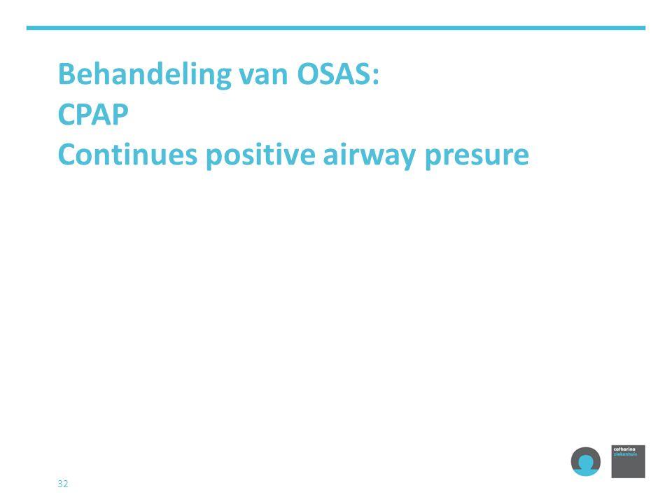 Behandeling van OSAS: CPAP Continues positive airway presure