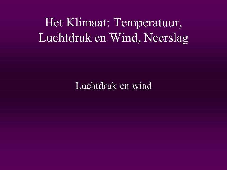 Het Klimaat: Temperatuur, Luchtdruk en Wind, Neerslag