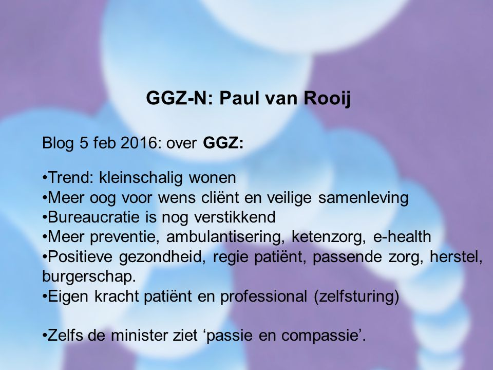 GGZ-N: Paul van Rooij Trend: kleinschalig wonen