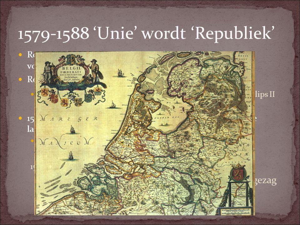 1579-1588 'Unie' wordt 'Republiek'