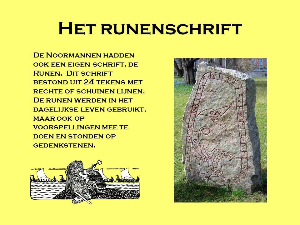 Het runenschrift De Noormannen hadden ook een eigen schrift, de Runen. Dit schrift bestond uit 24 tekens met rechte of schuinen lijnen.