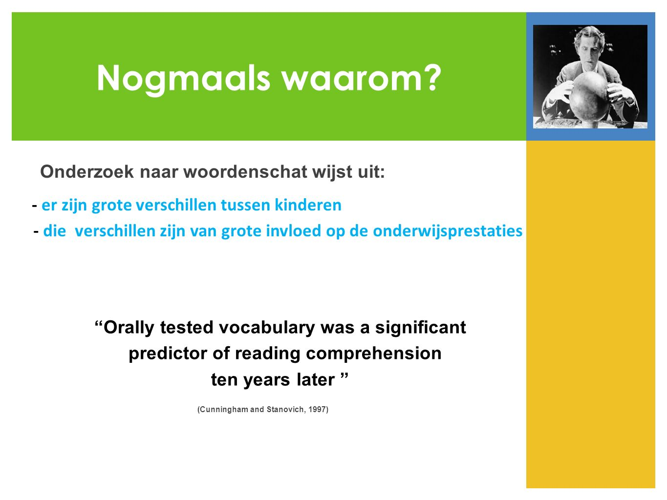 Nogmaals waarom Orally tested vocabulary was a significant