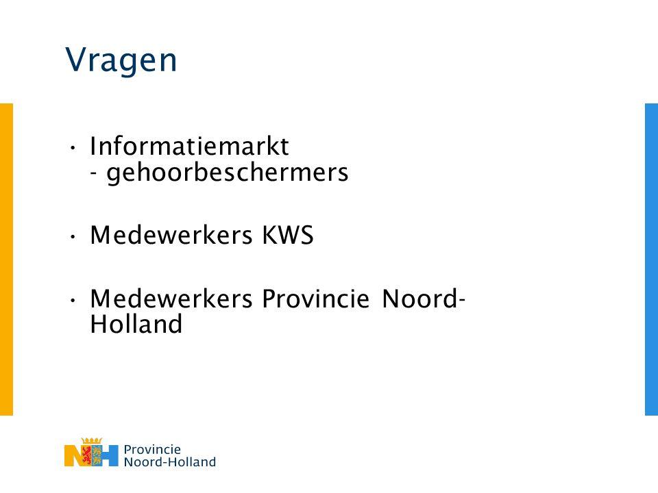 Vragen Informatiemarkt - gehoorbeschermers Medewerkers KWS