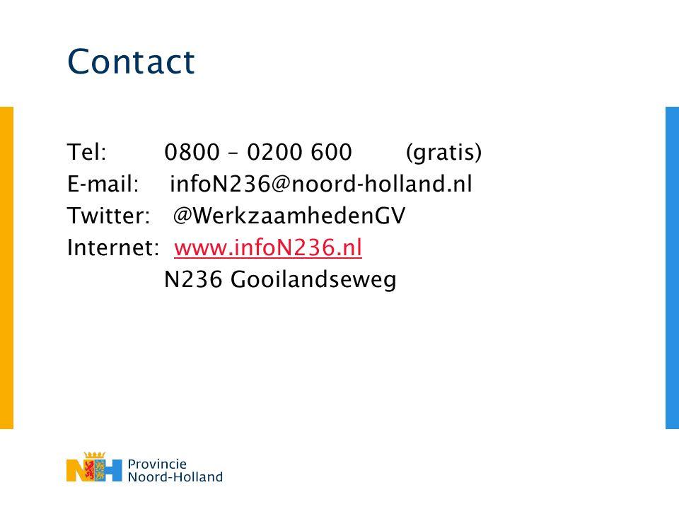 Contact Tel: 0800 – 0200 600 (gratis) E-mail: infoN236@noord-holland.nl Twitter: @WerkzaamhedenGV Internet: www.infoN236.nl N236 Gooilandseweg