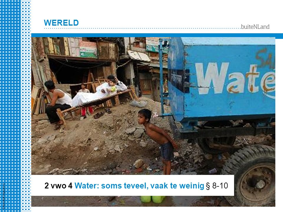 2 vwo 4 Water: soms teveel, vaak te weinig § 8-10