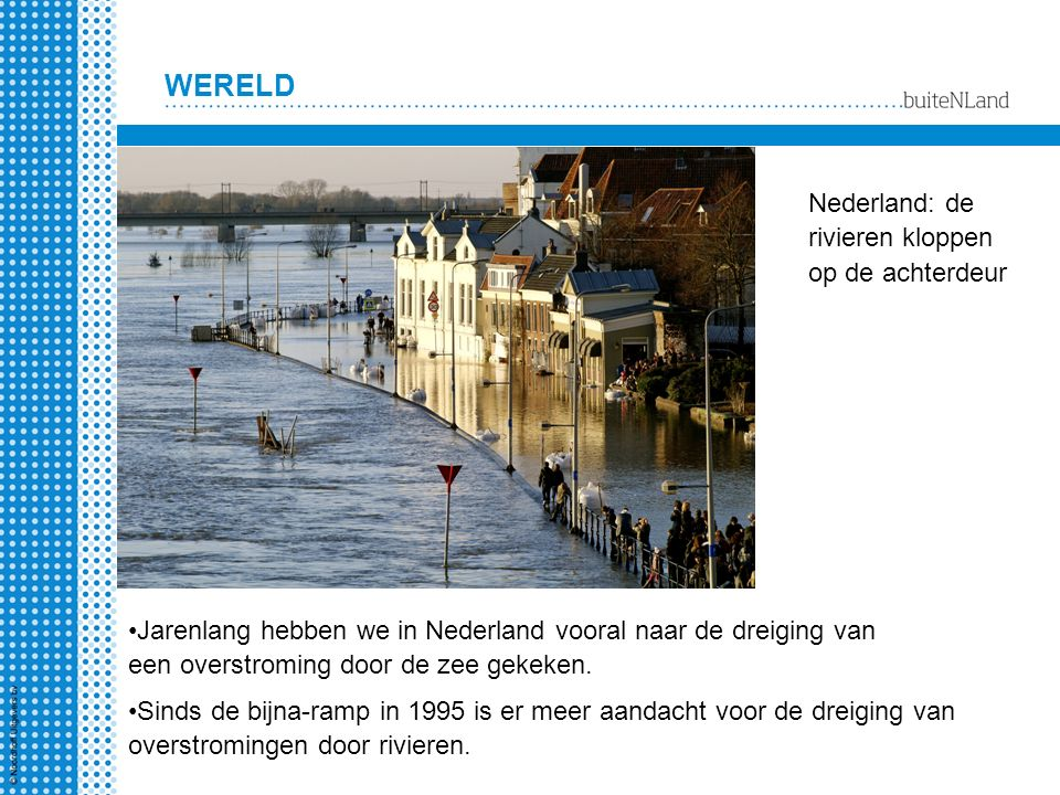 Nederland: de rivieren kloppen op de achterdeur