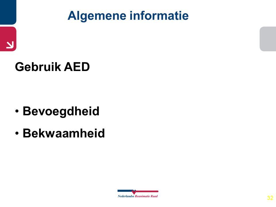 Algemene informatie Gebruik AED Bevoegdheid Bekwaamheid 32