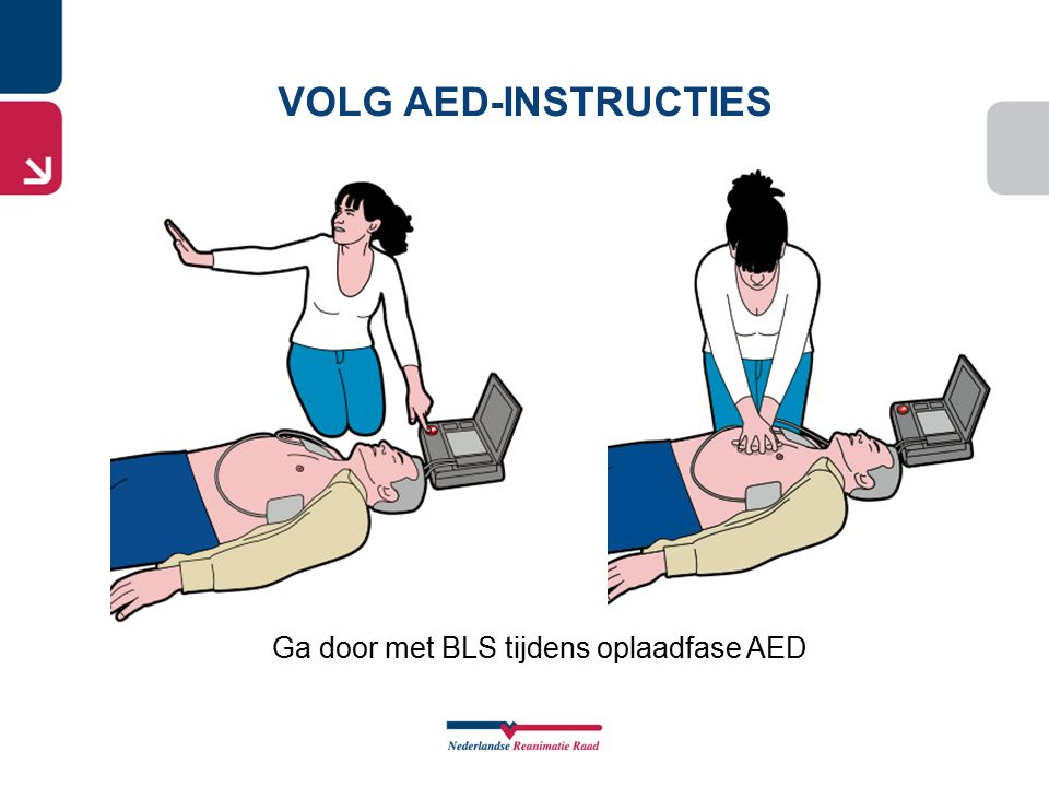 VOLG AED-INSTRUCTIES Ga door met BLS tijdens oplaadfase AED