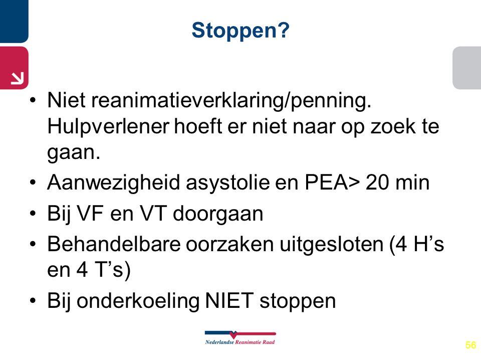 Aanwezigheid asystolie en PEA> 20 min Bij VF en VT doorgaan