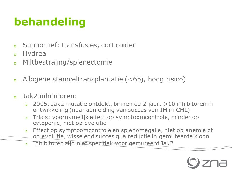behandeling Supportief: transfusies, corticoïden Hydrea