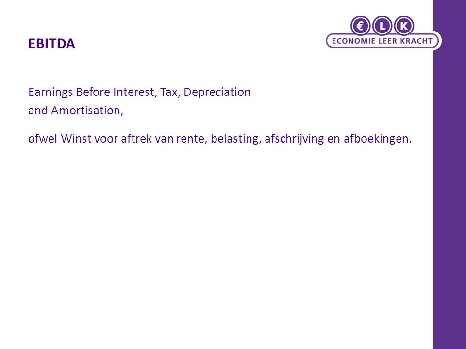 EBITDA Earnings Before Interest, Tax, Depreciation and Amortisation,