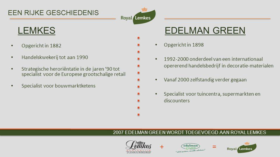 2007 EDELMAN GREEN WORDT TOEGEVOEGD AAN ROYAL LEMKES