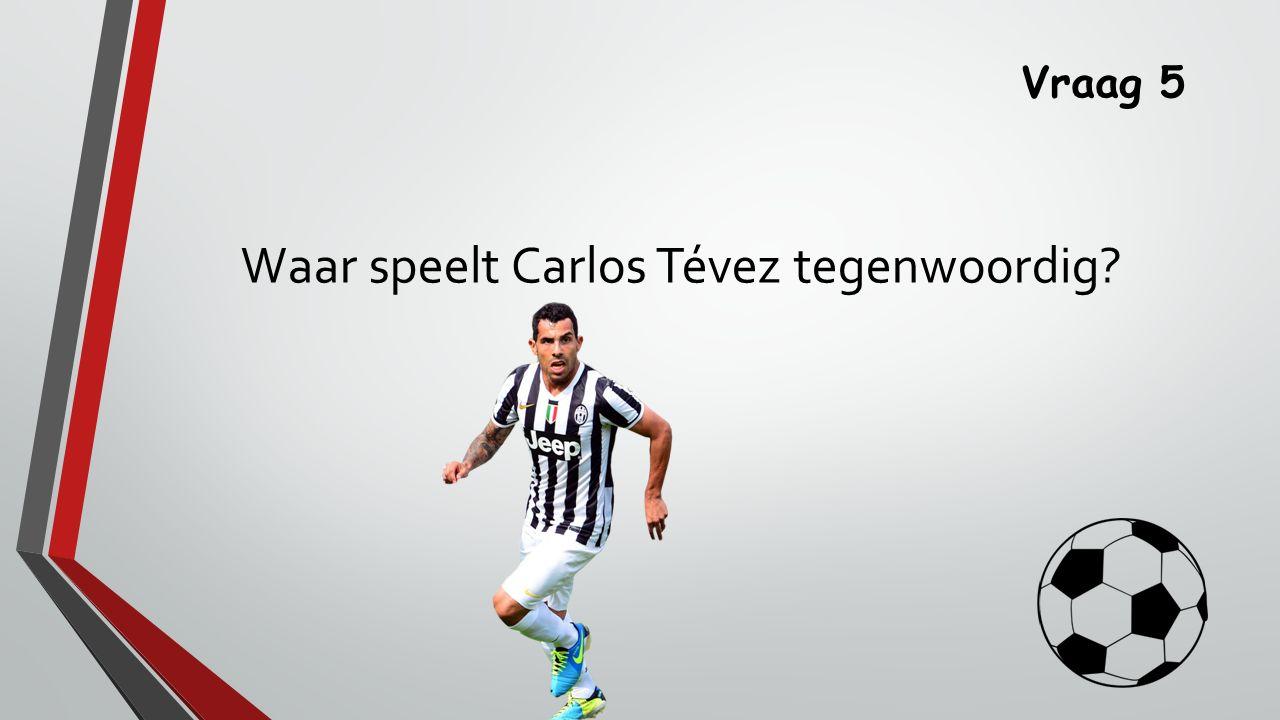 Waar speelt Carlos Tévez tegenwoordig