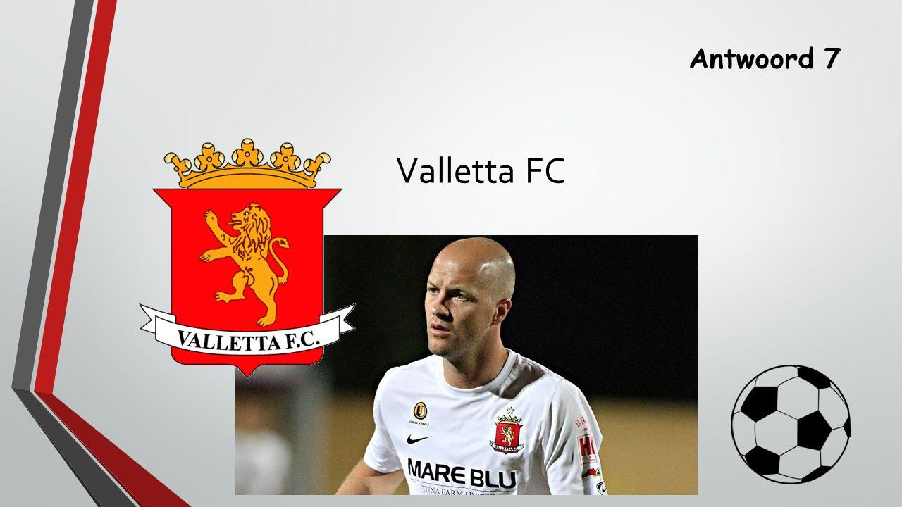 Antwoord 7 Valletta FC