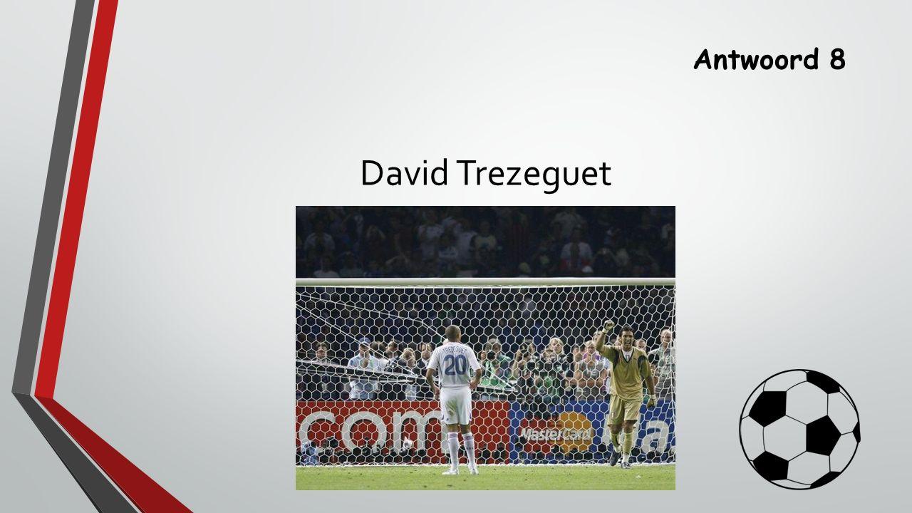 Antwoord 8 David Trezeguet