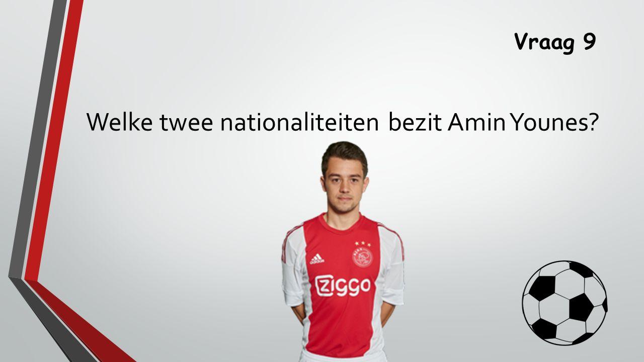 Welke twee nationaliteiten bezit Amin Younes