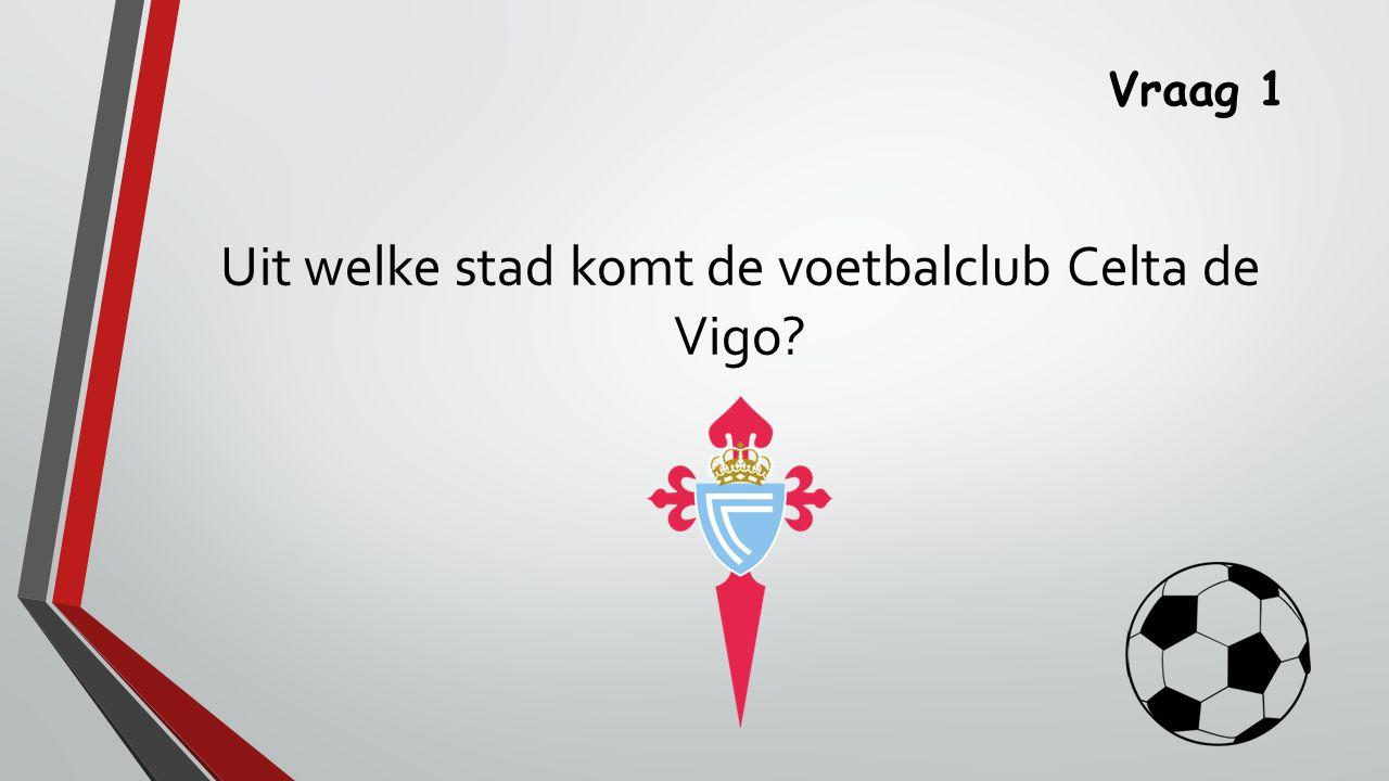 Uit welke stad komt de voetbalclub Celta de Vigo