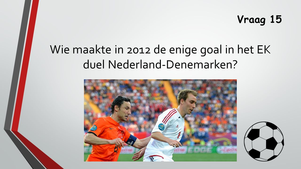 Wie maakte in 2012 de enige goal in het EK duel Nederland-Denemarken