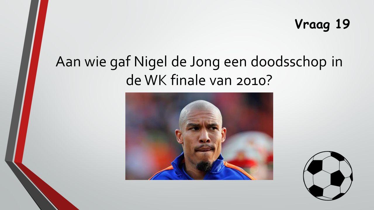 Aan wie gaf Nigel de Jong een doodsschop in de WK finale van 2010