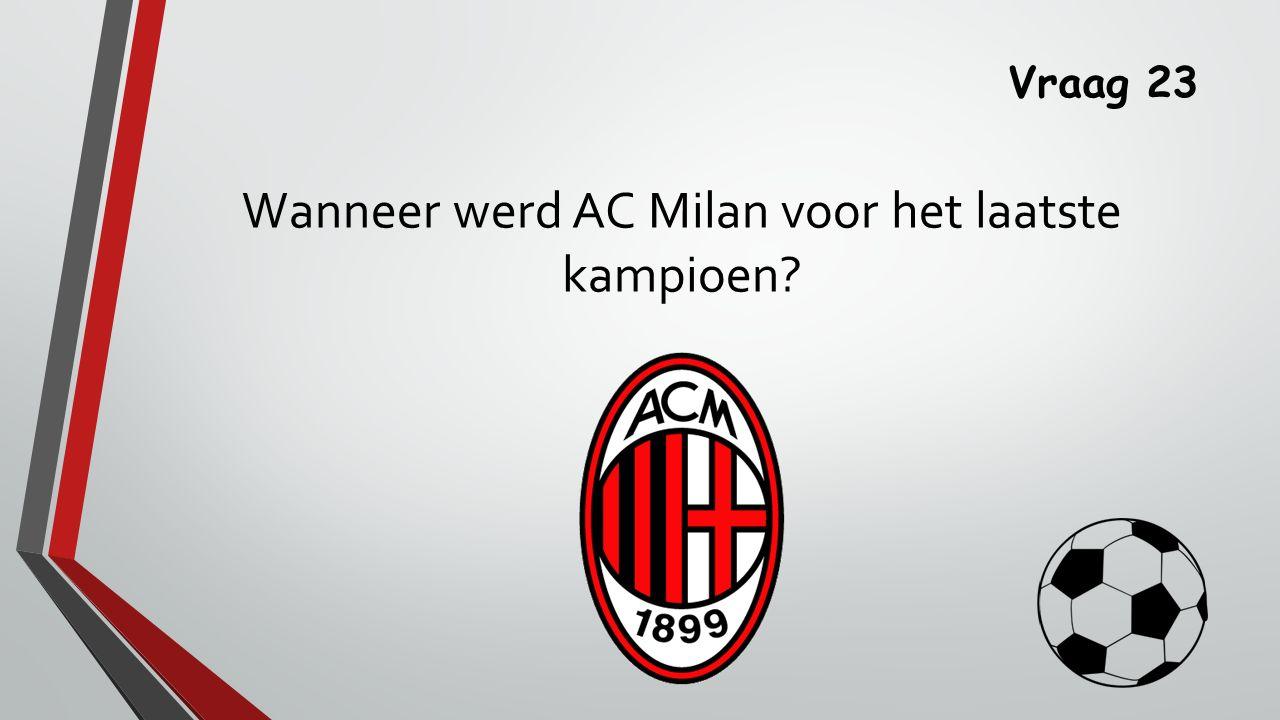Wanneer werd AC Milan voor het laatste kampioen