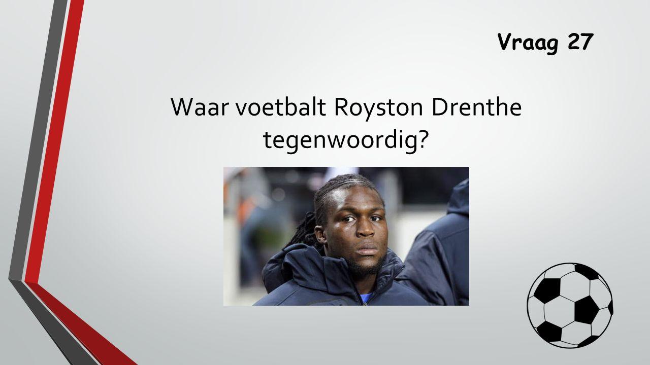Waar voetbalt Royston Drenthe tegenwoordig